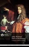 Earl of Rochester John Wilmot, - Delphi Complete Works of John Wilmot,  Earl of Rochester (Illustrated) [eK�nyv: epub,  mobi]