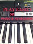 Larysa Lunika Michael Lunika, - Play Easily on Piano and Keyboards [eKönyv: epub,  mobi]