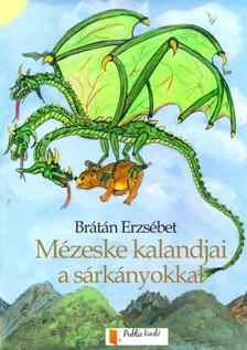 BR�T�N ERZS�BET - M�zeske kalandjai a s�rk�nyokkal [eK�nyv: pdf, epub, mobi]