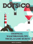 Games HSE - Dots & Co Unofficial Walkthroughs,  Tips Tricks,  & Game Secrets [eK�nyv: epub,  mobi]