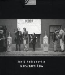 ANDRUHOVICS, JURIJ - MOSZKOVI�DA