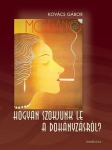Kovács Gábor - Hogyan szokjunk le a dohányzásról?