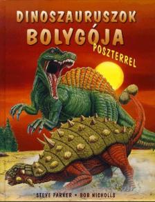 PARKER, STEVE - NICHOLLS, BOB - DINOSZAURUSZOK BOLYGÓJA - POSZTERREL -