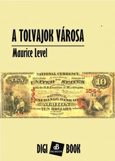 Level, Maurice - A tolvajok v�rosa [eK�nyv: epub, mobi]