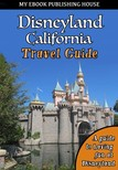 House My Ebook Publishing - Disneyland California Travel Guide [eK�nyv: epub,  mobi]