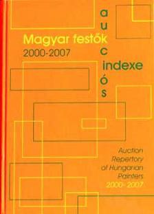 - MAGYAR FESTŐK AUKCIÓS INDEXE 2000-2007