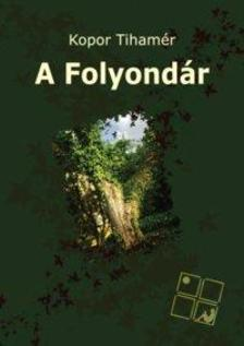 Kopor Tiham�r - A Folyond�r