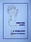 Laura Anita Benczes - A v�zenj�r� [eK�nyv: pdf,  epub,  mobi]