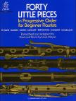 - FORTY LITTLE PIECES. IN PROGRESSIVE ORDER FOR BEGINNER FLAUTISTS. TRANSCR. AND ADAPT BY L. MOYSE