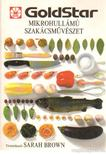 BROWN, SARAH - Mikrohullámú szakácsművészet [antikvár]