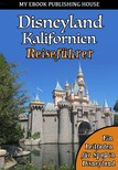 House My Ebook Publishing - Disneyland Kalifornien Reisef�hrer [eK�nyv: epub,  mobi]