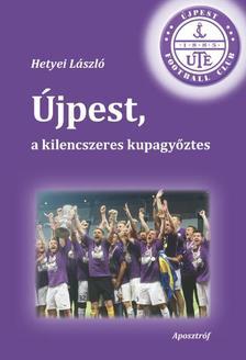Hetyei László - Újpest, a kilencszeres kupagyőztes
