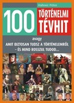 Hahner Péter - 100 történelmi tévhit [eKönyv: epub, mobi]
