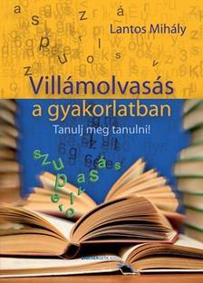 Lantos Mihály - Villámolvasás a gyakorlatban - Bővített kiadás