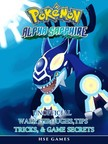 Games HSE - Pokemon Alpha Sapphire Unofficial Walkthroughs,  Tips Tricks,  & Game Secrets [eK�nyv: epub,  mobi]