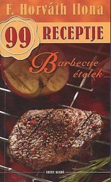F. HORVÁTH ILONA - Barbecue ételek