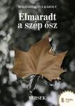 Bolgárfalvi Z. Károly - Elmaradt a szép ősz [eKönyv: pdf,  epub,  mobi]