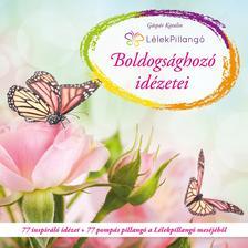 G�sp�r Katalin - L�lekpillang� Boldogs�ghoz� id�zetei