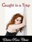 Chase Elaine Raco - Caught in a Trap [eKönyv: epub,  mobi]
