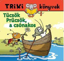 Tóthárpád Ferenc - Tücsök Prücsök, a csónakos