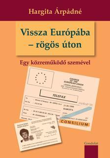 Hargita Árpádné - Vissza Európába - rögös úton