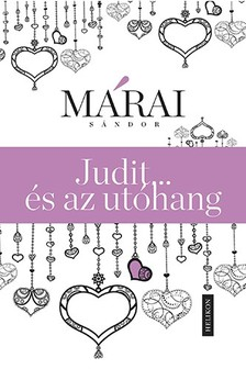 M�RAI S�NDOR - Judit ...�s az ut�hang [eK�nyv: epub, mobi]