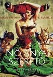 Mester Dóra Djamila - Nő,  anya,  szerető [eKönyv: epub,  mobi]
