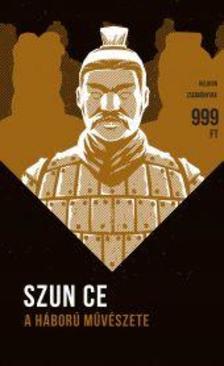 Szun-ce - A H�BOR� M�V�SZETE