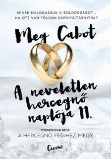 Cabot, Meg - A hercegn� f�rjhez megy - A neveletlen hercegn� napl�ja 11.