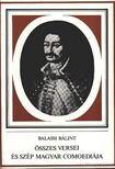 BALASSI B�LINT - Balassi B�lint �sszes versei �s sz�p magyar comoedi�ja [antikv�r]