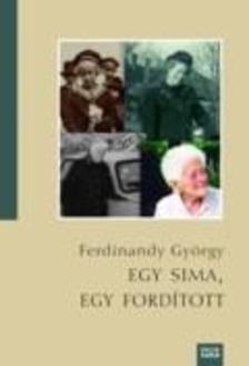 FERDINANDY GYÖRGY - EGY SIMA, EGY FORDÍTOTT