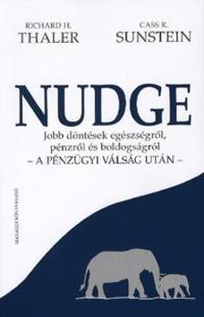 Richard H. Thaler, Cass R. Sunstein - Nudge - Jobb d�nt�sek eg�szs�gr�l, p�nzr�l �s boldogs�gr�l - a p�nz�gyi v�ls�g ut�n -