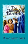 Anonymous Anonymous - The Children's Tabernacle [eK�nyv: epub,  mobi]