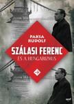 Paksa Rudolf - Szálasi Ferenc és a hungarizmus [eKönyv: epub,  mobi]