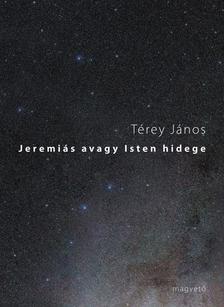 Térey János - Jeremiás avagy Isten hidege