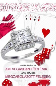 Ann Major Anna DePalo, - Ami Vegasban történik..., Megzabolázott feleség (Tiffany 291-292. kötet) [eKönyv: epub, mobi]