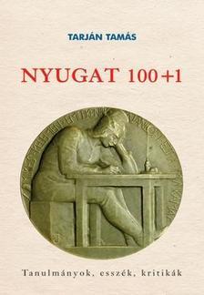 Tarján Tamás - Nyugat 100+1 - Tanulmányok, esszék, kritikák
