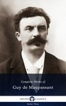 Guy de Maupassant - Delphi Complete Works of Guy de Maupassant (Illustrated) [eK�nyv: epub,  mobi]