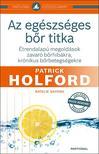Patrick Holford - Az eg�szs�ges b�r titka