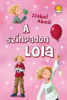 Abedi, Isabel - A sz�npadon Lola - KEM�NY BOR�T�S