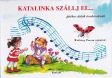 Rajzolta: Radv�ny Zsuzsa - KATALINKA SZ�LLJ EL- leporell�