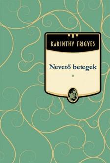 Karinthy Frigyes - Nevet� betegek [eK�nyv: epub, mobi]
