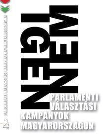 szerk. Feitl Istv�n - Parlamenti v�laszt�si kamp�nyok Magyarorsz�gon -�KH 2016