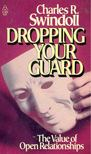 SWINDOLI, CHARLES R, - Dropping Your Guard [antikv�r]