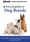 House My Ebook Publishing - Encyclopedia of Dog Breeds [eK�nyv: epub,  mobi]
