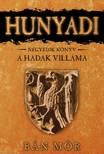 BÁN MÓR - Hunyadi - A Hadak Villáma [eKönyv: epub,  mobi]