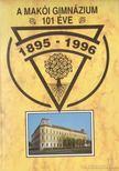 Frany� R�bert (szerk.) - A Mak�i Gimn�zium 101 �ve 1985-1996 [antikv�r]