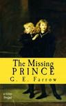 G. E. Farrow, Harry Furniss, Dorothy Furniss - The Missing Prince [eK�nyv: epub,  mobi]