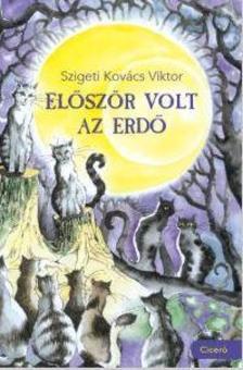 Szigeti Kov�cs Viktor - El�sz�r volt az erd�