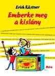 Erich Kastner - Emberke meg a kisl�ny